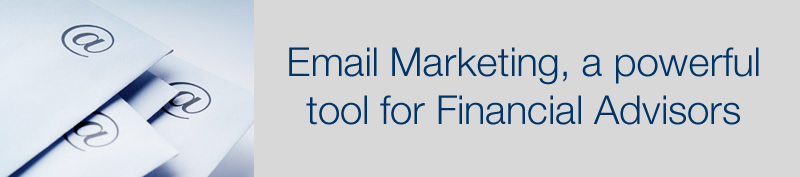 Email Marketing for Financial Advisors